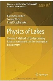 Physics of Lakes, Volume 3: Methods of Understanding Lakes as Components of the Geophysical Environment