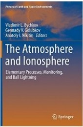 The Atmosphere and Ionosphere: Elementary Processes, Monitoring, and Ball Lightning