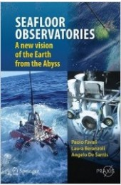 SEAFLOOR OBSERVATORIES: A New Vision of the Earth from the Abyss