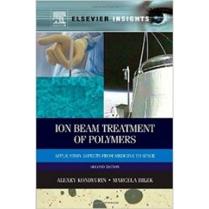 Ion Beam Treatment of Polymers: Application Aspects from Medicine to Space, 2nd Edition