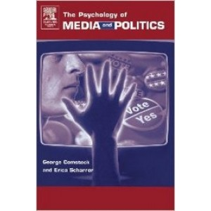 The Psychology of Media and Politics