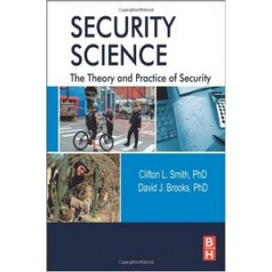 Security Science: The Theory and Practice of Security