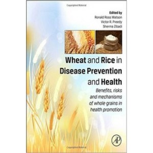 Wheat and Rice in Disease Prevention and Health: Benefits, risks and mechanisms of whole grains in health promotion