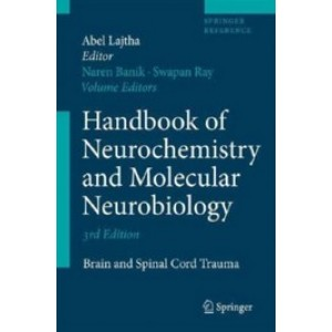 Handbook of Neurochemistry and Molecular Neurobiology: Brain and Spinal Cord Trauma