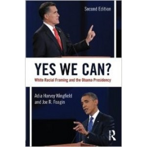 Yes We Can?: White Racial Framing and the Obama Presidency, 2nd Edition