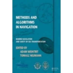 Methods and Algorithms in Navigation: Marine Navigation and Safety of Sea Transportation