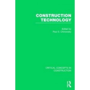Construction Technology, 4 Volumes Set (Critical Concepts in Construction)