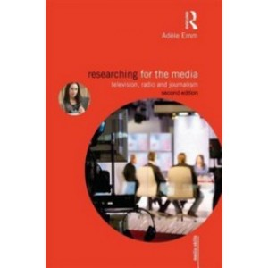 Researching for the Media: Television, Radio and Journalism, 2nd Edition