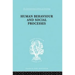 Human Behavior and Social Processes: An Interactionist Approach