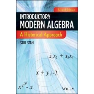 Introductory Modern Algebra: A Historical Approach, 2nd Edition