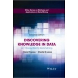 Discovering Knowledge in Data: An Introduction to Data Mining, 2nd Edition