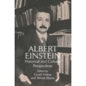 Albert Einstein: Historical and Cultural Perspectives