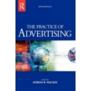 Practice of Advertising: 5th Edition