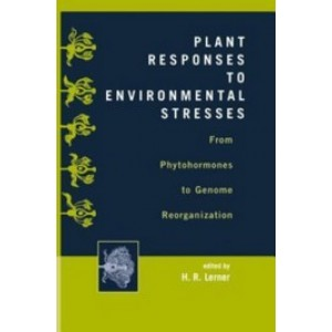 Plant Responses to Environmental Stresses: From Phytohormones to Genome Reorganization: From Phytohormones to Genome Reorganization