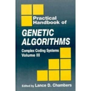 Practical Handbook of Genetic Algorithms: Complex Coding Systems, Volume III