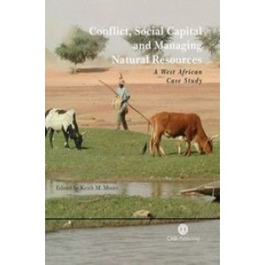 Conflict, Social Capital and Managing Natural Resources: A West African Case Study
