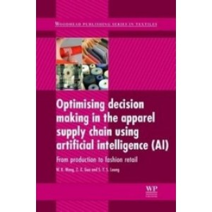 Optimizing Decision Making in the Apparel Supply Chain Using Artificial Intelligence (AI): From Production to Retail