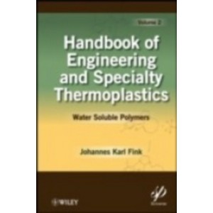 Handbook of Engineering and Specialty Thermoplastics, Volume 2, Water Soluble Polymers