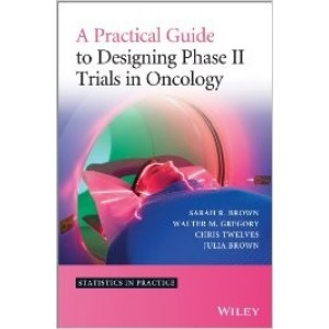 A Practical Guide to Designing Phase II Trials in Oncology