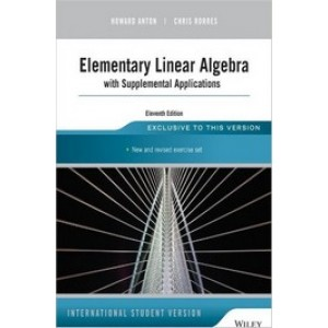 Elementary Linear Algebra with Supplemental Applications, 11th Edition International Student Version