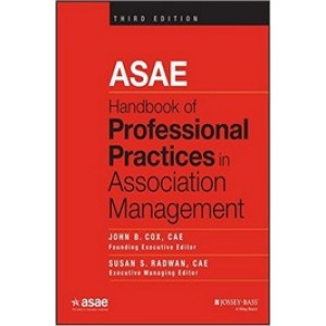ASAE Handbook of Professional Practices in Association Management, 3rd Edition
