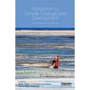 Climate Change Adaptation and Development: Transforming Paradigms and Practices