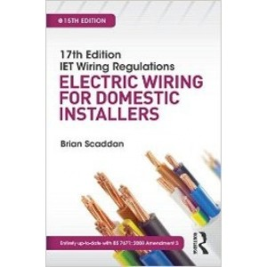 17th Edition IET Wiring Regulations: Electric Wiring for Domestic Installers, 15th Edition