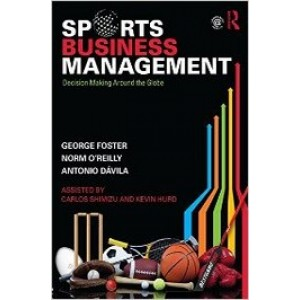 Sports Business Management: Decision Making Around the Globe