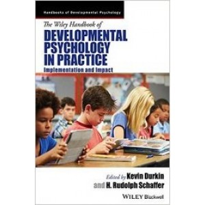 The Wiley Handbook of Developmental Psychology in Practice: Implementation and Impact