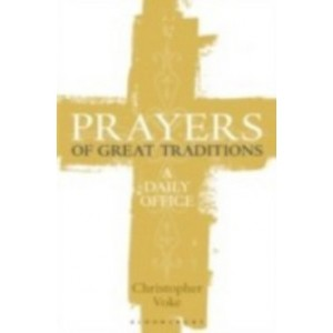 Prayers of Great Traditions: A Daily Office