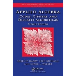 Applied Algebra: Codes, Ciphers and Discrete Algorithms, 2nd Edition