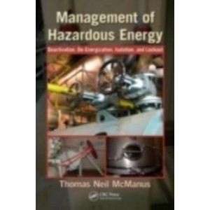 Management of Hazardous Energy: Deactivation, De-Energization, Isolation, and Lockout