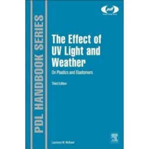 The Effect of UV Light and Weather on Plastics and Elastomers, 3rd Edition