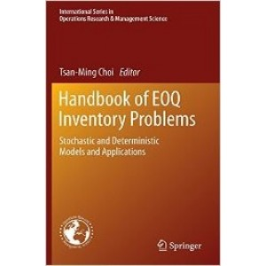 Handbook of EOQ Inventory Problems: Stochastic and Deterministic Models and Applications