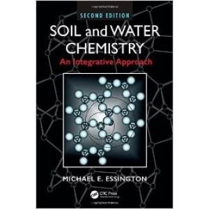 Soil and Water Chemistry: An Integrative Approach, 2nd Edition