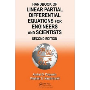 Handbook of Linear Partial Differential Equations for Engineers and Scientists, 2nd Edition