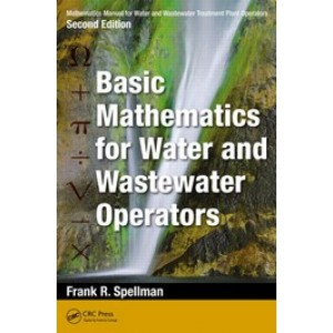 Mathematics Manual for Water and Wastewater Treatment Plant Operators, 2nd Edition: Basic Mathematics for Water and Wastewater Operators