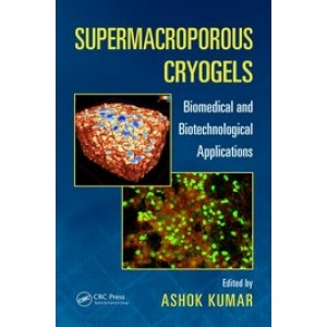 Supermacroporous Cryogels: Biomedical and Biotechnological Applications