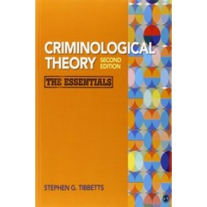 Criminological Theory: The Essentials, 2nd Edition