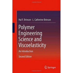 Polymer Engineering Science and Viscoelasticity: An Introduction, 2nd Edition