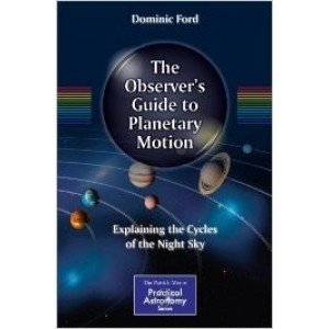 The Observer's Guide to Planetary Motion: Explaining the Cycles of the Night Sky