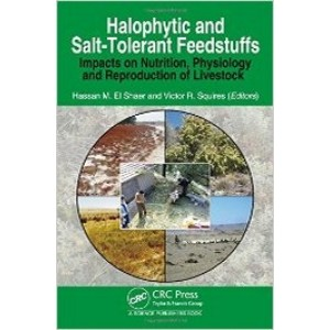 Halophytic and Salt-Tolerant Feedstuffs: Impacts on Nutrition, Physiology and Reproduction of Livestock