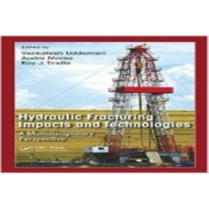 Hydraulic Fracturing Impacts and Technologies: A Multidisciplinary Perspective