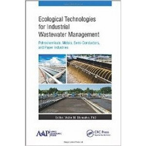 Ecological Technologies for Industrial Wastewater Management: Petrochemicals, Metals, Semi-Conductors, and Paper Industries