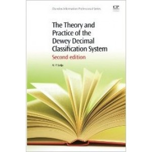 The Theory and Practice of the Dewey Decimal Classification System, 2nd Edition