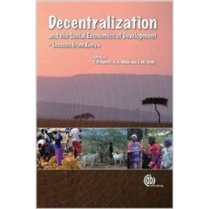 Decentralization and the Social Economics of Development: Lessons from Kenya
