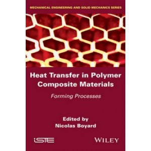 Heat Transfer in Polymer Composite Materials: Forming Processes
