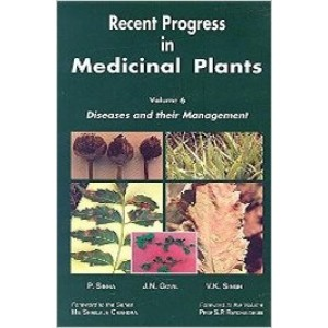 Recent Progress in Medicinal Plants , Vol 6: Diseases and Their Management