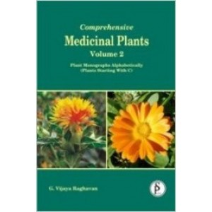 Comprehensive Medicinal Plants Vol 2: Plant Monographs lphabetically (Plant Starting with C)