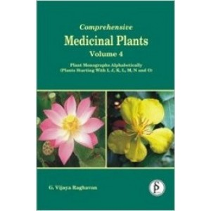 Comprehensive Medicinal Plants Vol 4: Plant Monographs Alphabetically (Plant Starting with I, J, K, L, M, N, and O)